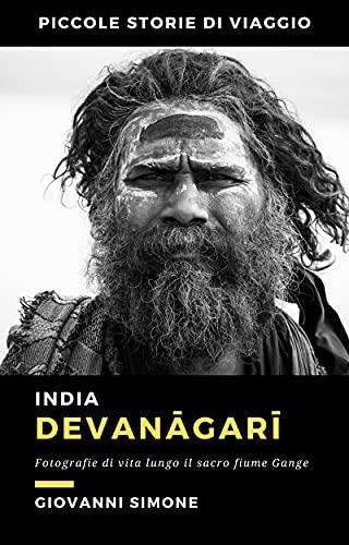 India - Devanāgarī: Fotografie di vita lungo il sacro fiume Gange (Italian Edition)