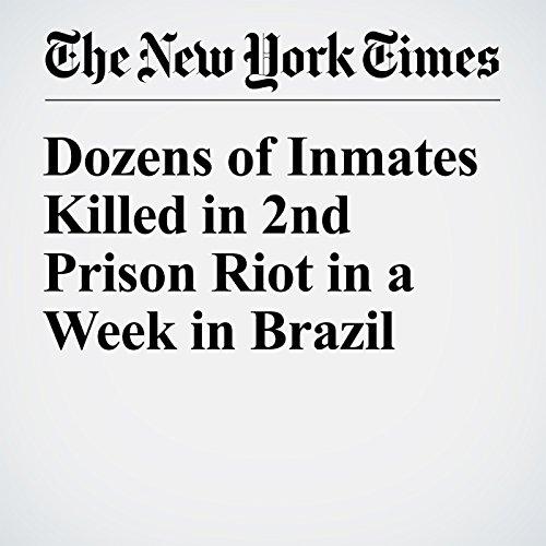 Dozens of Inmates Killed in 2nd Prison Riot in a Week in Brazil copertina