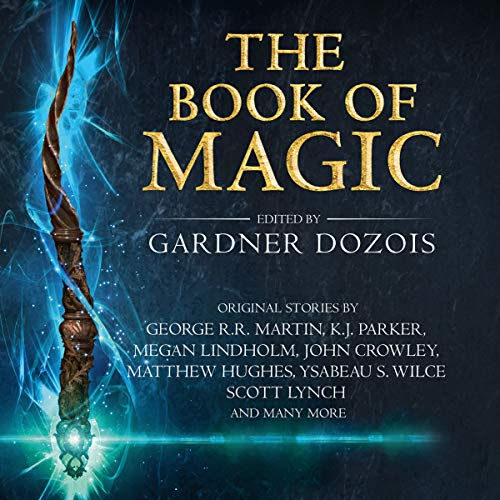 The Book of Magic     A Collection of Stories by Various Authors              By:                                                                                                                                 Gardner Dozois,                                                                                        K. J. Parker,                                                                                        Megan Lindholm,                   and others                          Narrated by:                                                                                                                                 Mark Deakins,                                                                                        Susan Denaker,                                                                                        Stephen Mendel,                   and others                 Length: 24 hrs and 38 mins     9 ratings     Overall 4.4