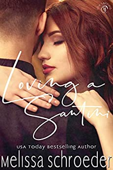 Loving A Santini (The Santinis Book 10) by [Melissa Schroeder]