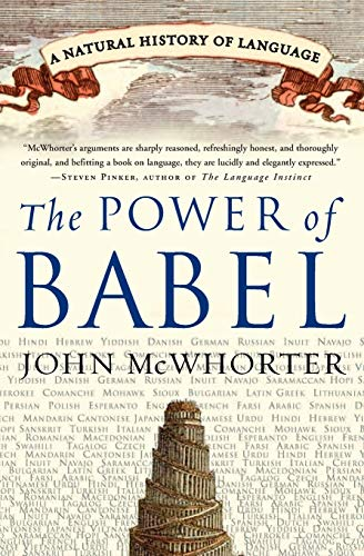 Compare Textbook Prices for The Power of Babel: A Natural History of Language Softcover Edition Edition ISBN 9780060520854 by McWhorter, John