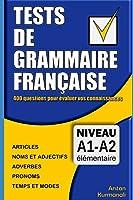 Tests de grammaire française: 400 questions pour évaluer vos connaissances (French Edition): Niveau A1-A2 (Le français en schémas)