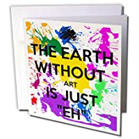 EvaDane–面白い引用–The Earth Without Art Is Just Eh–グリーティングカード Set of 6 Greeting Cards