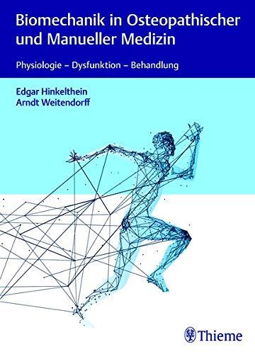 Biomechanik in Osteopathischer und Manueller Medizin: Physiologie - Dysfunktion - Behandlung