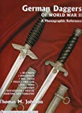 German Daggers of World War II - A Photographic Reference: Vol 3 - DLV/NSFK, Diplomats, Red Crs, Police and Fire, RLB, TENO, Customs, Reichsbahn, P: ... Postal - Hunting and Forestry, Etc.