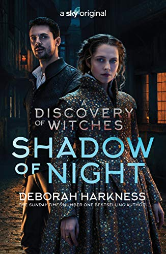 Shadow of Night: the book behind Season 2 of major Sky TV series A Discovery of Witches (All Souls 2) (English Edition)