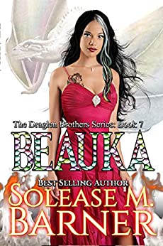 The Draglen Brothers Series -Beauka (7) by [Solease M Barner]