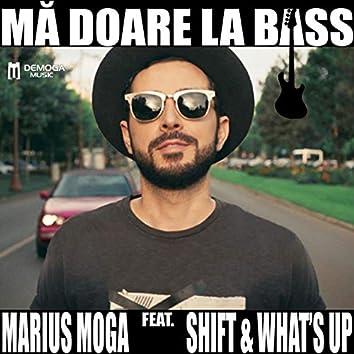 Ma Doare La Bass (feat. Shift, What's Up)