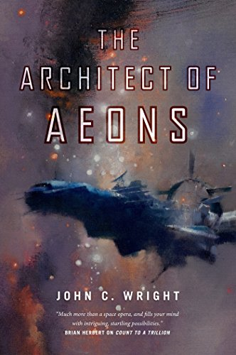 The Architect of Aeons: Book Four of the Eschaton Sequence (Count To A Trillion 4)