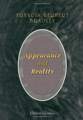 Appearance and Reality: A Metaphysical Essay by Francis Herbert Bradley (2003-01-22)