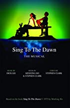 Sing To The Dawn: The Musical