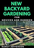 New Backyard Gardening For Novices And Dummies (English Edition)