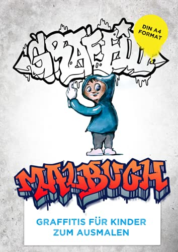 Graffiti Malbuch für Kinder zum ausmalen: Graffiti Schriftzüge und Figuren zum ausmalen für coole Kids
