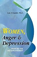 Women, Anger & Depression: Strategies for Self-Empowerment