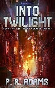 Into Twilight: Book 1 of The Stefan Mendoza Trilogy (The Stefan Mendoza Series)