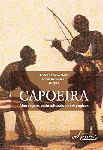Capoeira. Abordagens Socioculturais e Pedagógicas