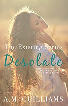 Desolate (The Existing Series Book 1) by [A.M. Guilliams]