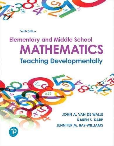 Compare Textbook Prices for Elementary and Middle School Mathematics: Teaching Developmentally plus MyLab Education with Enhanced Pearson eText -- Access Card Package What's New in Curriculum & Instruction 10 Edition ISBN 9780134800349 by Van de Walle, John,Karp, Karen,Bay-Williams, Jennifer