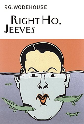 Right Ho, Jeeves (Everyman's Library P G WODEHOUSE)