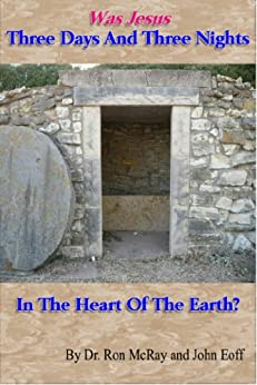 Was Jesus Three Days And Three Nights In The Heart Of The Earth? by [Dr. Ron McRay, Kodi Tanner]