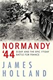 Image of Normandy '44: D-Day and the Epic 77-Day Battle for France