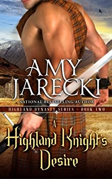 A Highland Knight's Desire - Book #2 of the Highland Dynasty
