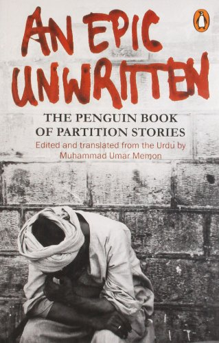 An Epic Unwritten: The Penguin Book of Partition Stories