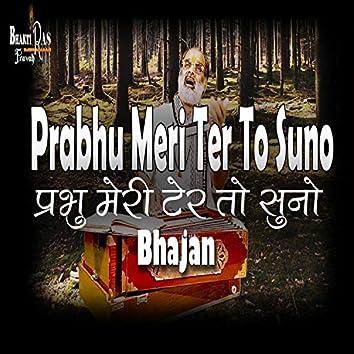 Prabhu Meri Ter to Suno Bhajan