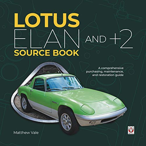 Lotus Elan and +2 Source Book: A Comprehensive Purchasing, Maintenance, and Restoration Guide