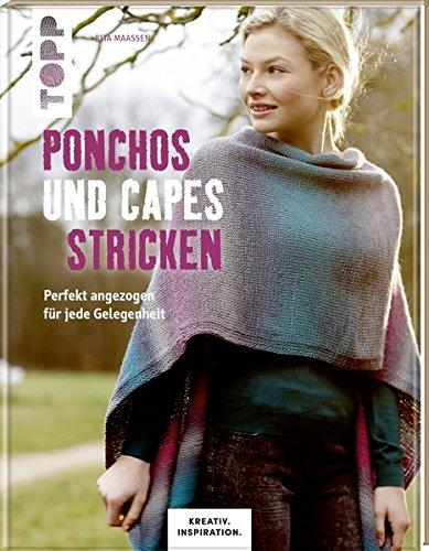 Ponchos und Capes stricken (KREATIV.INSPIRATION): Perfekt angezogen für jede Gelegenheit