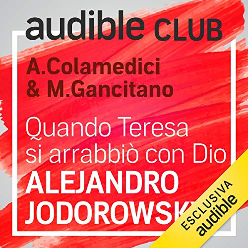 Quando Teresa si arrabbiò con Dio: Audible Club 2