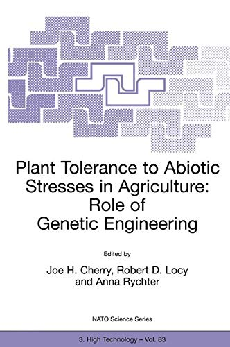Plant Tolerance to Abiotic Stresses in Agriculture: Role Of Genetic Engineering (Nato Science Partnership Subseries: 3 (Closed)) (Nato Science Partnership Subseries: 3 (83), Band 83)