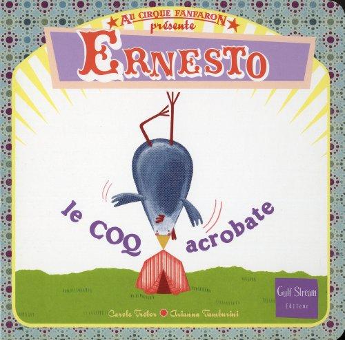 Au Cirque fanfaron - tome 2 Ernesto, le coq acrobate