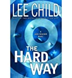 The Hard Way (Jack Reacher Novels (Hardcover)) Child, Lee ( Author ) May-16-2006 Hardcover - Delacorte Press - 16/05/2006