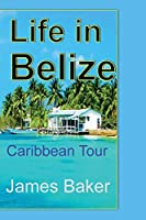 Life in Belize