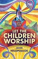 Let the Children Worship (Christian Focus)