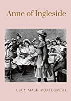 Anne of Ingleside: unabridged edition