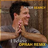 I Believe (Oprah Presents The Big Give Acoustic Version)