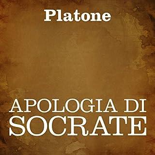 Apologia di Socrate                   Di:                                                                                                                                 Platone                               Letto da:                                                                                                                                 Silvia Cecchini                      Durata:  1 ora e 3 min     18 recensioni     Totali 4,2