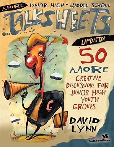 By David Lynn ( Author ) [ More Junior High and Middle School Talksheets-Updated!: 50 More Creative Discussions for Junior High Youth Groups (Updated) Talksheets By Jun-2001 Paperback