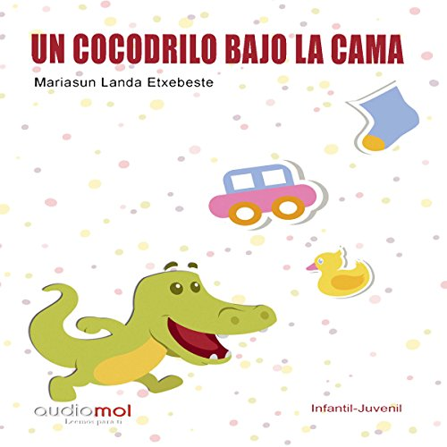 Un cocodrilo bajo la cama [A Crocodile Under the Bed] audiobook cover art