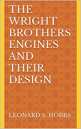 The Wright Brothers Engines and Their Design (English Edition)