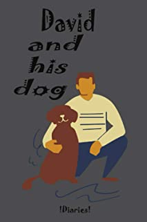 David and his dog! Notebook/Journal: The best gift for your friends or family for any christmas, holiday, birthday or the ...