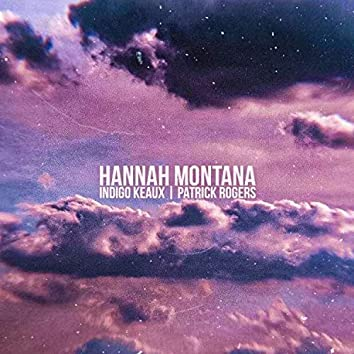 Hannah Montana (feat. Patrick Rogers)