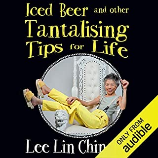 Iced Beer and Other Tantalising Tips for Life                   By:                                                                                                                                 Lee Lin Chin,                                                                                        Chris Leben                               Narrated by:                                                                                                                                 Lee Lin Chin,                                                                                        Chris Leben                      Length: 1 hr and 57 mins     57 ratings     Overall 4.5