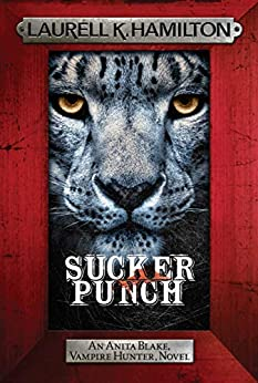 Sucker Punch: Anita Blake 27 (Anita Blake, Vampire Hunter, Novels) by [Laurell K. Hamilton]