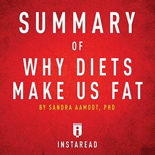Summary of Why Diets Make Us Fat by Sandra Aamodt | Includes Analysis audiobook cover art