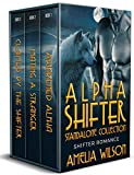 Alpha Shifter Standalone Collection: Wolf Shifter Romance (Kindle Edition)