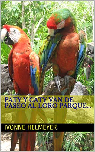 Paty y Caty van de paseo al Loro parque...