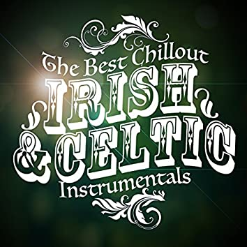 The Best Chillout Irish and Celtic Instrumentals